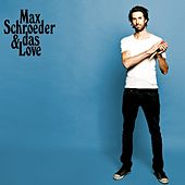 Max Schroeder & das Love by Max Schroeder & Das Love