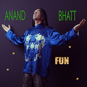 Fun by Anand Bhatt