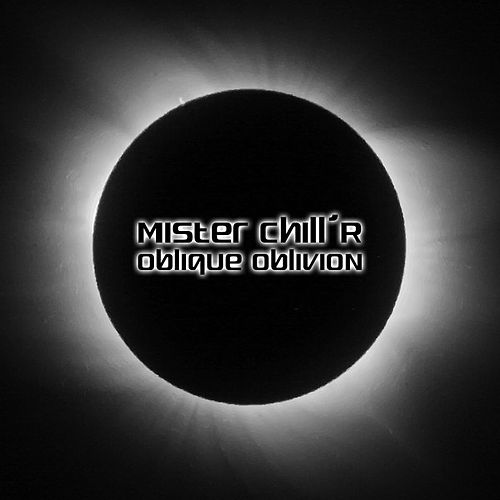 Oblique Oblivion by Mister Chill'R