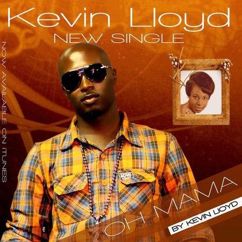 Oh Mama - Single by Kevin Lloyd
