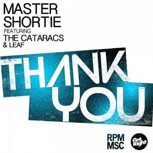 Thank You (feat. The Cataracs & Leaf) by Master Shortie