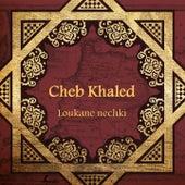 Loukane nechki von Khaled (Rai)