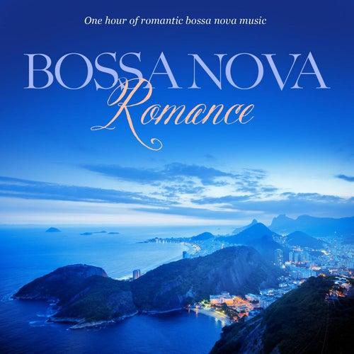 Bossa Nova Romance: One Hour of Romantic Instrumental Bossa Nova Music by Various Artists