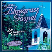 Sound Traditions: The Best Of Bluegrass Gospel, Volume 1 by Various Artists
