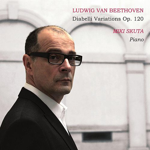 Ludwig van Beethoven Diabelli Variations by Miki Skuta