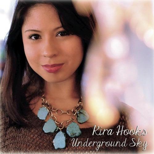 Underground Sky by Kira Hooks