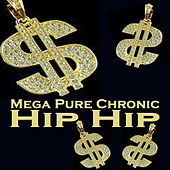 Mega Pure Chronic Hip Hop (The Ultimate Hip Hop Collection) von Various Artists