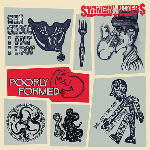 Poorly Formed by Swingin' Utters