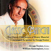 Classic Mancini - The Classic Film Scores of Henry Mancini by Gregg Nestor