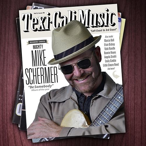Be Somebody by Mighty Mike Schermer