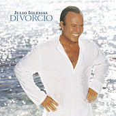 Divorcio by Julio Iglesias