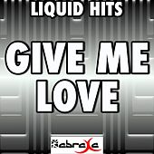 Give Me Love - A Tribute to Ed Sheeran by Liquid Hits
