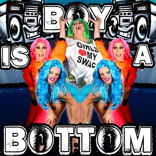 Boy Is a Bottom (Double Penetration Extended Mix) [feat. Detox & Vicky Vox] by Willam