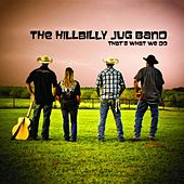 That's What We Do by The Hillbilly Jug Band