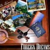 Foriegn Dreamz by B.Dimez