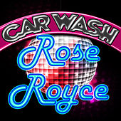 Car Wash (Carter Lane) by Rose Royce