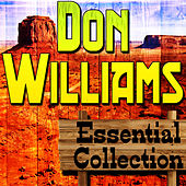 Don Williams Essential Collection by Don Williams