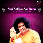 Shri Sathya Sai Baba - Rare and Exclusive by Various Artists