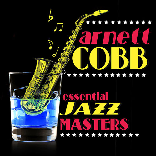Essential Jazz Masters by Arnett Cobb