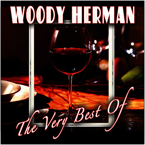 The Very Best Of by Woody Herman