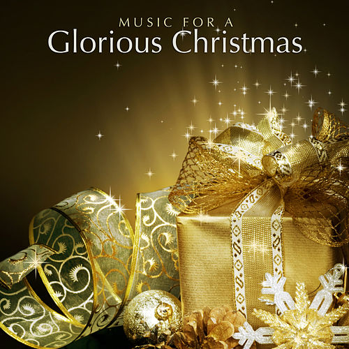 Music for a Glorious Christmas by Various Artists