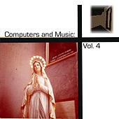 Computers and Music: Vol. 4 by Various Artists