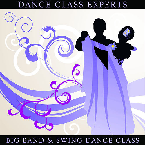 Big Band & Swing Dance Class: 50 Classics Of The Swing Jazz Era by Various Artists
