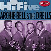 Rhino Hi-five: Archie Bell & The Drells by Archie Bell & the Drells