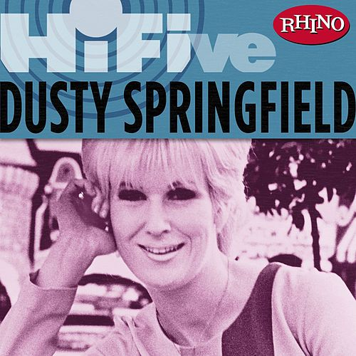 Rhino Hi-five: Dusty Springfield by Dusty Springfield