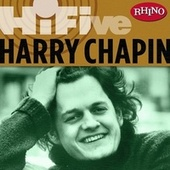 Rhino Hi-five: Harry Chapin by Harry Chapin