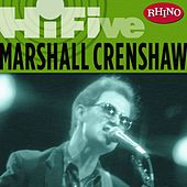 Rhino Hi-five: Marshall Crenshaw by Marshall Crenshaw