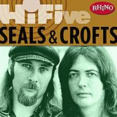 Rhino Hi-five: Seals & Crofts by Seals and Crofts