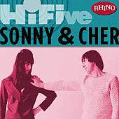 Rhino Hi-five: Sonny & Cher by Sonny and Cher