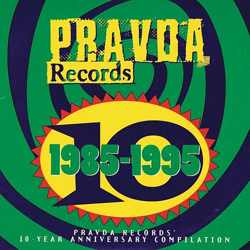 Pravda Records: 1985-1995 by Various Artists