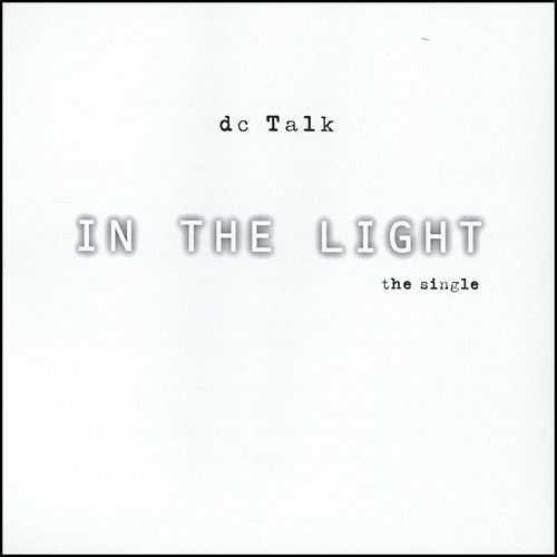 In The Light by DC Talk