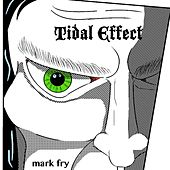 Tidal Effect by Mark Fry