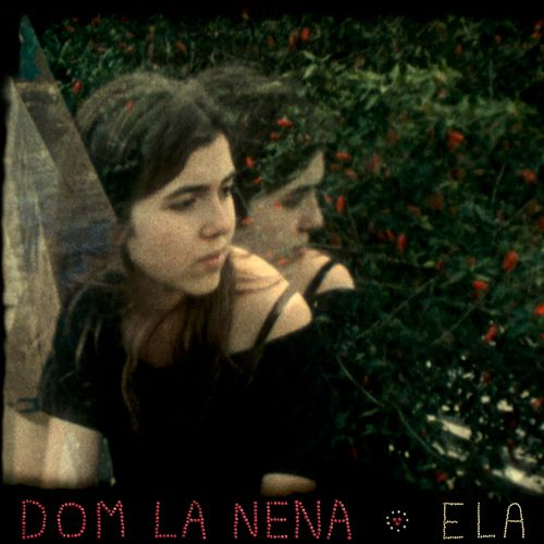 Ela by Dom La Nena