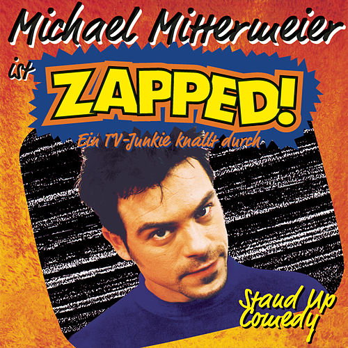 Zapped! by Michael Mittermeier