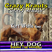 Hey Dog - Behind the Window (Kurt Wohle Remix) by Crazy Krauts