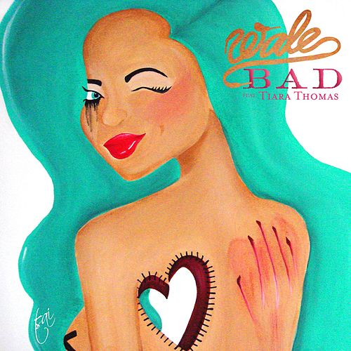 Bad (feat. Tiara Thomas) by Wale