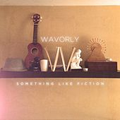 Something Like Fiction: The Lost Albums by Wavorly