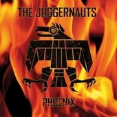Phoenix by The Juggernauts