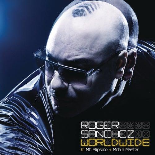 Worldwide (feat. MC Flipside & Mobin Master) by Roger Sanchez
