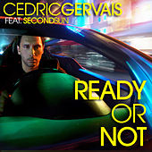Ready Or Not (EDX Remix) by Cedric Gervais