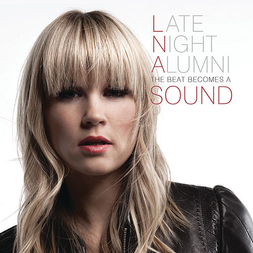 The Beat Becomes A Sound by Late Night Alumni
