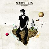 Forever EP by Matt Hires