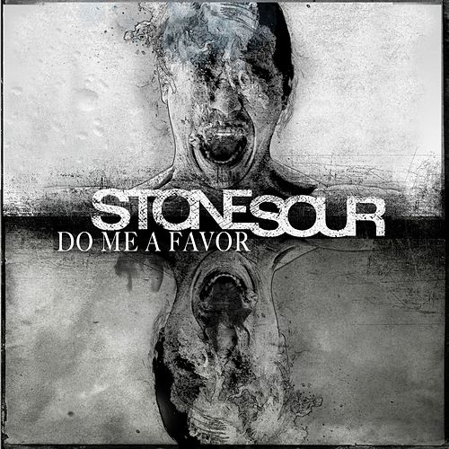 Do Me A Favor by Stone Sour