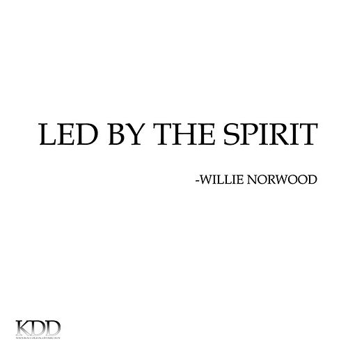 Led By the Spirit by Willie Norwood