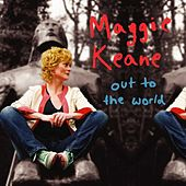 Out to the World by Maggie Keane