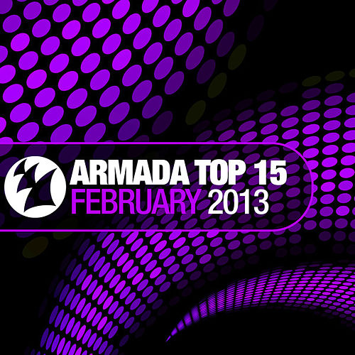 Armada Top 15 - February 2013 by Various Artists